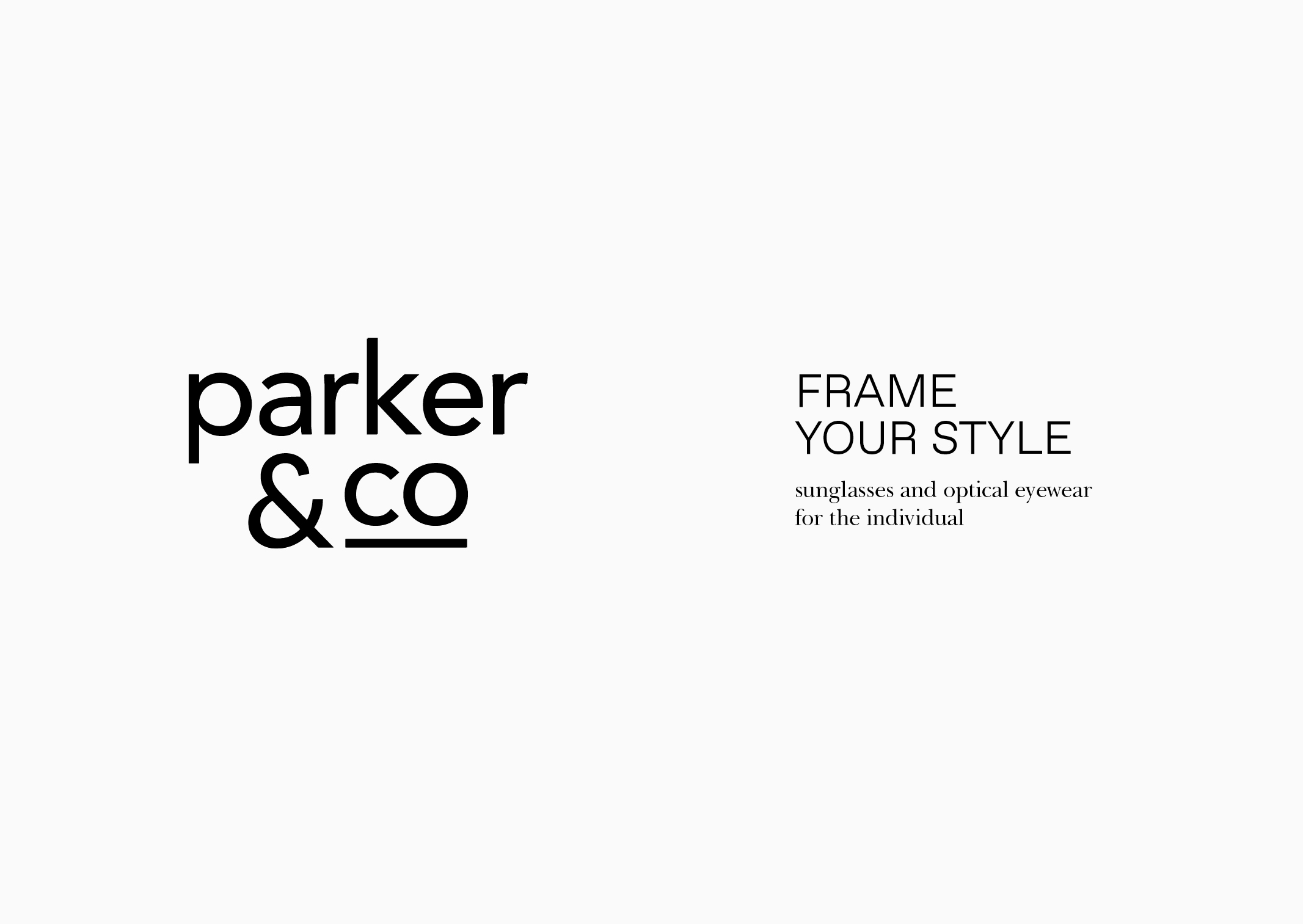 Parker and Co Eyewear – Frame your style – positioning line